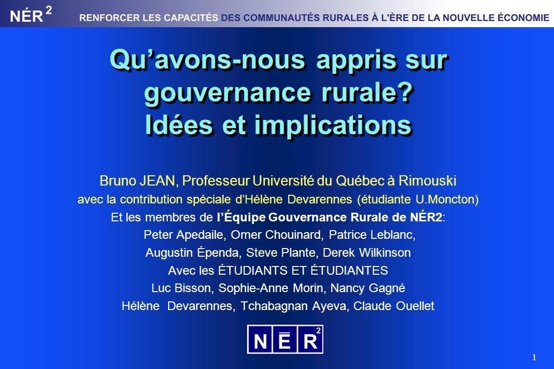1 Quavons-nous appris sur gouvernance rurale? Idées et implications Bruno JEAN, Professeur Université du Québec à Rimouski avec la contribution spécia