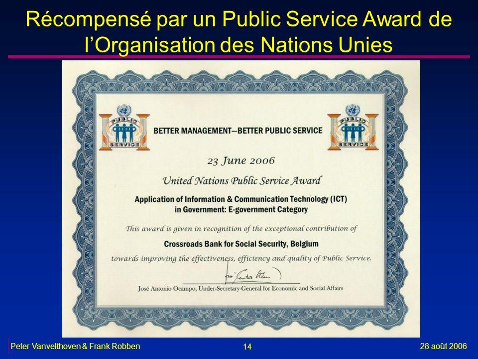 14 28 août 2006Peter Vanvelthoven & Frank Robben Récompensé par un Public Service Award de lOrganisation des Nations Unies
