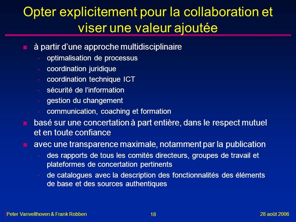 18 28 août 2006Peter Vanvelthoven & Frank Robben Opter explicitement pour la collaboration et viser une valeur ajoutée n à partir dune approche multid