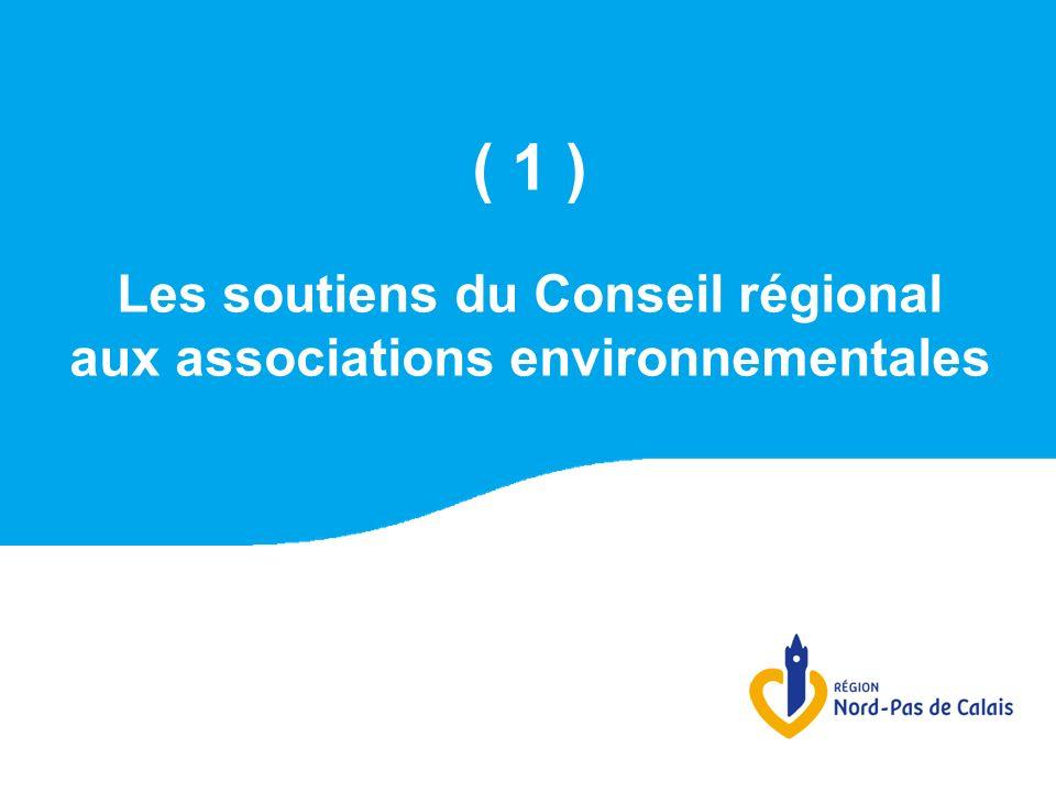 ( 1 ) Les soutiens du Conseil régional aux associations environnementales