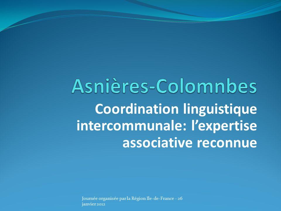Coordination linguistique intercommunale: lexpertise associative reconnue Journée organisée par la Région Ile-de-France - 26 janvier 2012