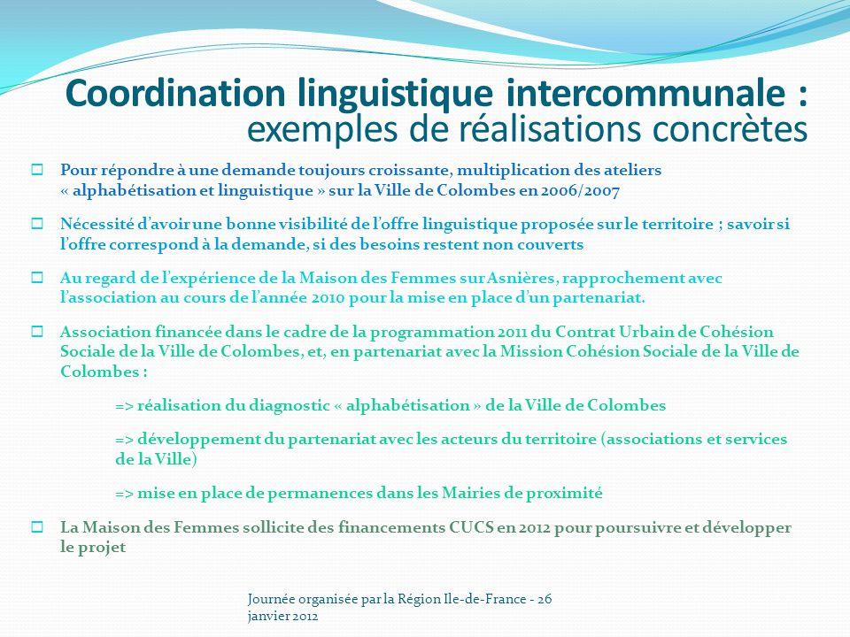 Journée organisée par la Région Ile-de-France - 26 janvier 2012 Pour répondre à une demande toujours croissante, multiplication des ateliers « alphabé