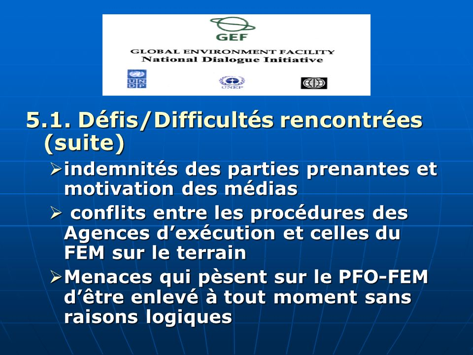 5.1. Défis/Difficultés rencontrées (suite) indemnités des parties prenantes et motivation des médias indemnités des parties prenantes et motivation de