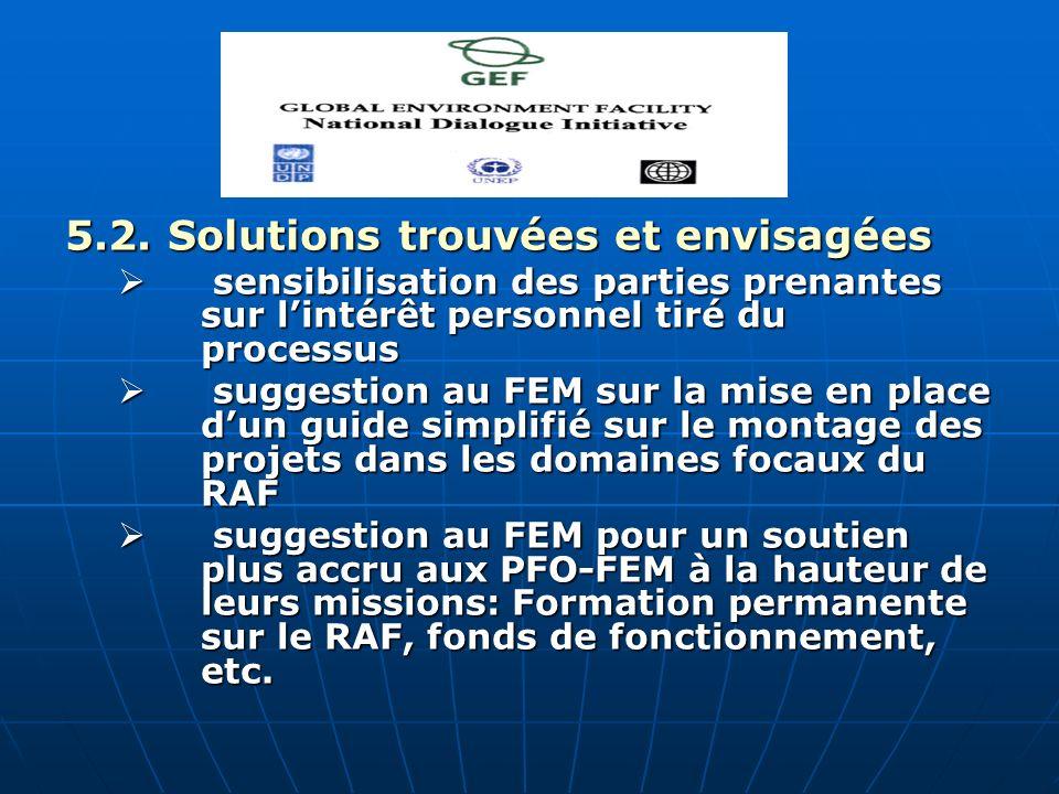 5.2. Solutions trouvées et envisagées sensibilisation des parties prenantes sur lintérêt personnel tiré du processus sensibilisation des parties prena
