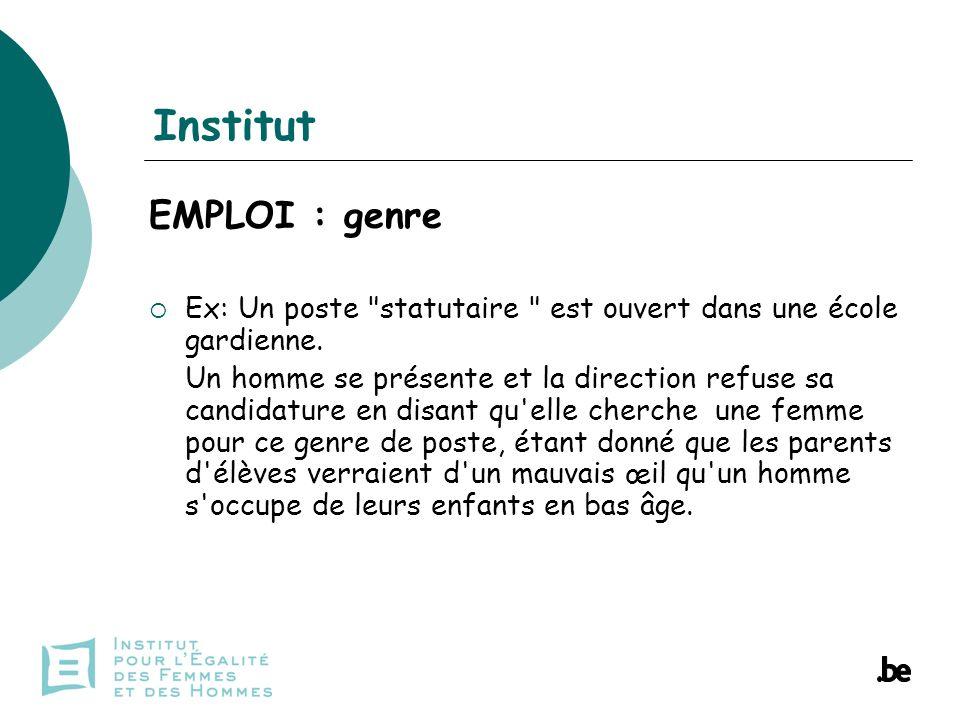 Institut EMPLOI : genre Ex: Un poste statutaire est ouvert dans une école gardienne.
