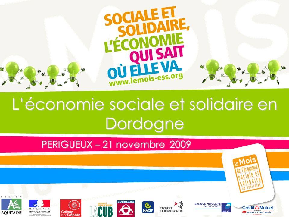 Cliquez pour modifier le style du titre Léconomie sociale et solidaire en Dordogne PERIGUEUX – 21 novembre 2009