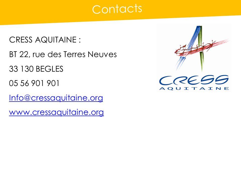 Contacts CRESS AQUITAINE : BT 22, rue des Terres Neuves 33 130 BEGLES 05 56 901 901 Info@cressaquitaine.org www.cressaquitaine.org