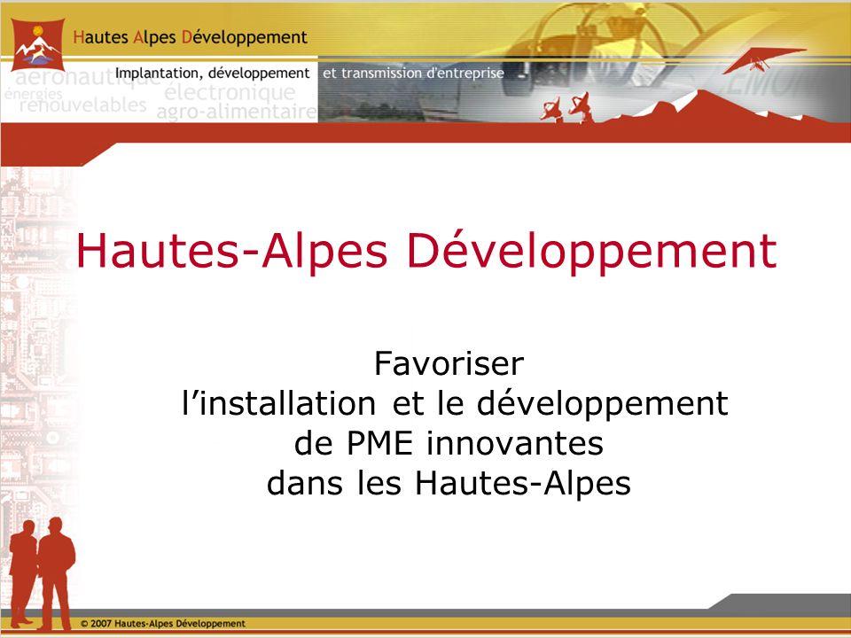 Hautes-Alpes Développement Favoriser linstallation et le développement de PME innovantes dans les Hautes-Alpes