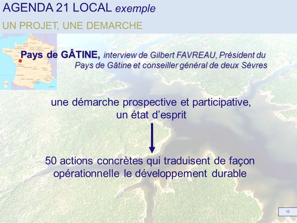AGENDA 21 LOCAL 10 UN PROJET, UNE DEMARCHE exemple Pays de GÂTINE, interview de Gilbert FAVREAU, Président du Pays de Gâtine et conseiller général de