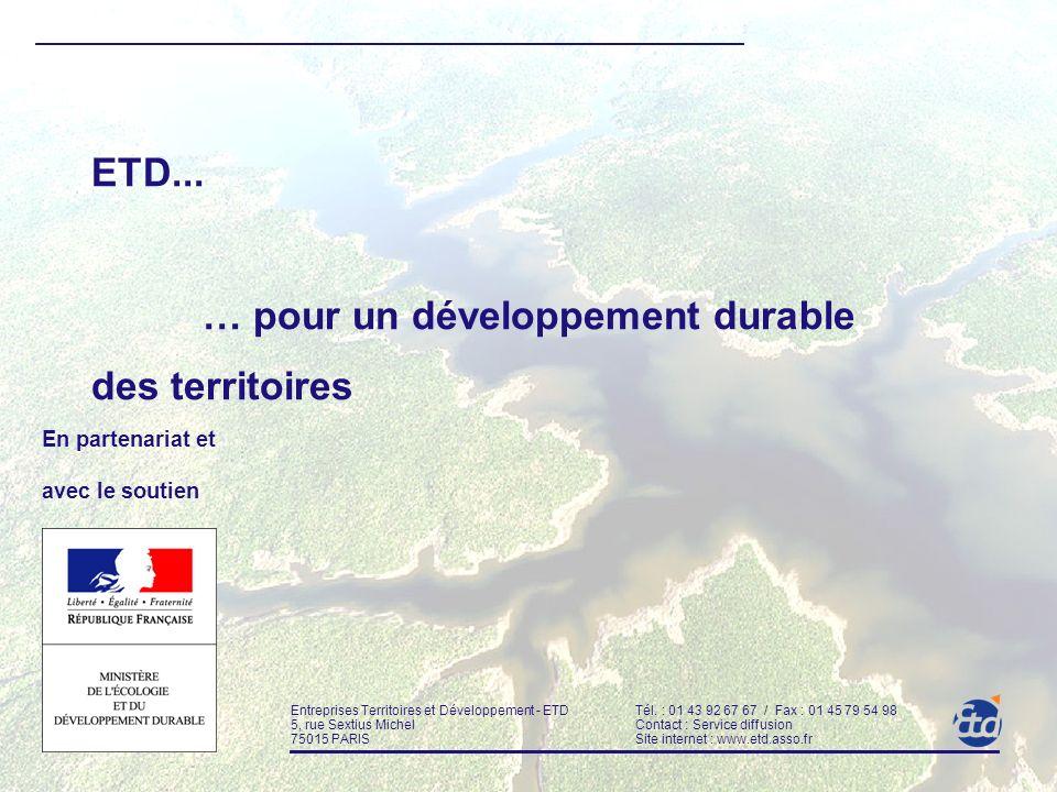 ETD... … pour un développement durable des territoires Entreprises Territoires et Développement - ETD Tél. : 01 43 92 67 67 / Fax : 01 45 79 54 98 5,