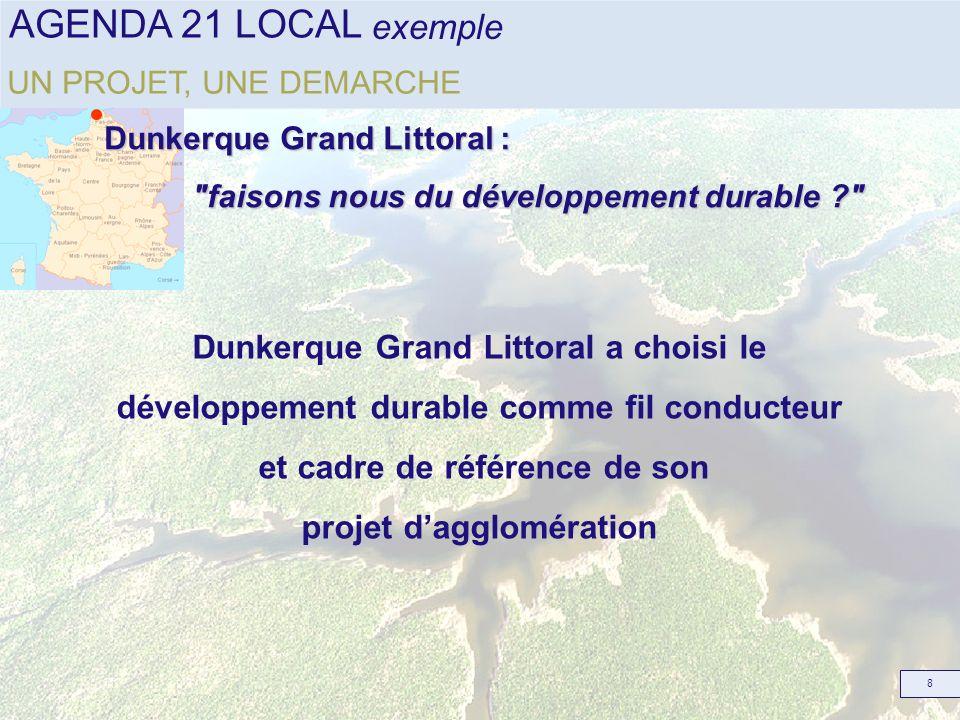 AGENDA 21 LOCAL 8 UN PROJET, UNE DEMARCHE exemple Dunkerque Grand Littoral :