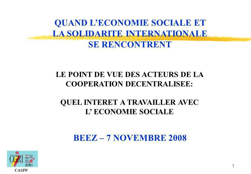 2 CASIW: Cellule dappui pour la Solidarité internationale wallonne Antenne de Wallonie- Bruxelles International (ex CGRI-DRI), installée à Namur depuis 2004.