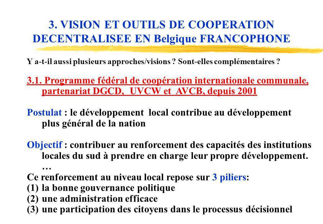 11 Y a-t-il aussi plusieurs approches/visions ? Sont-elles complémentaires ? 3.1. Programme fédéral de coopération internationale communale, partenari