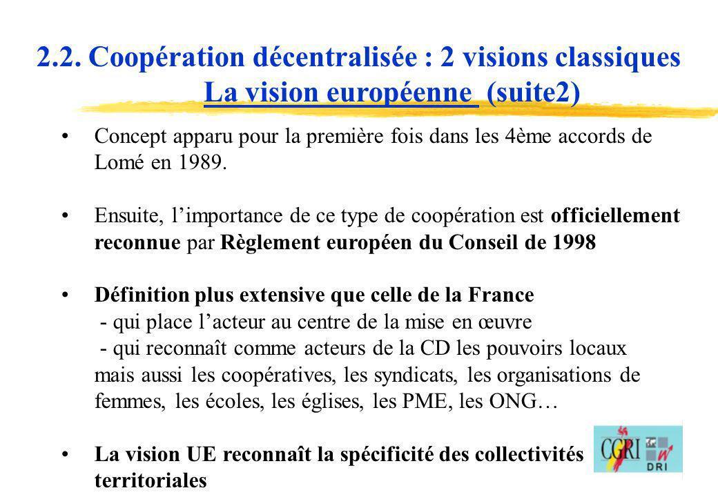7 Concept apparu pour la première fois dans les 4ème accords de Lomé en 1989. Ensuite, limportance de ce type de coopération est officiellement reconn