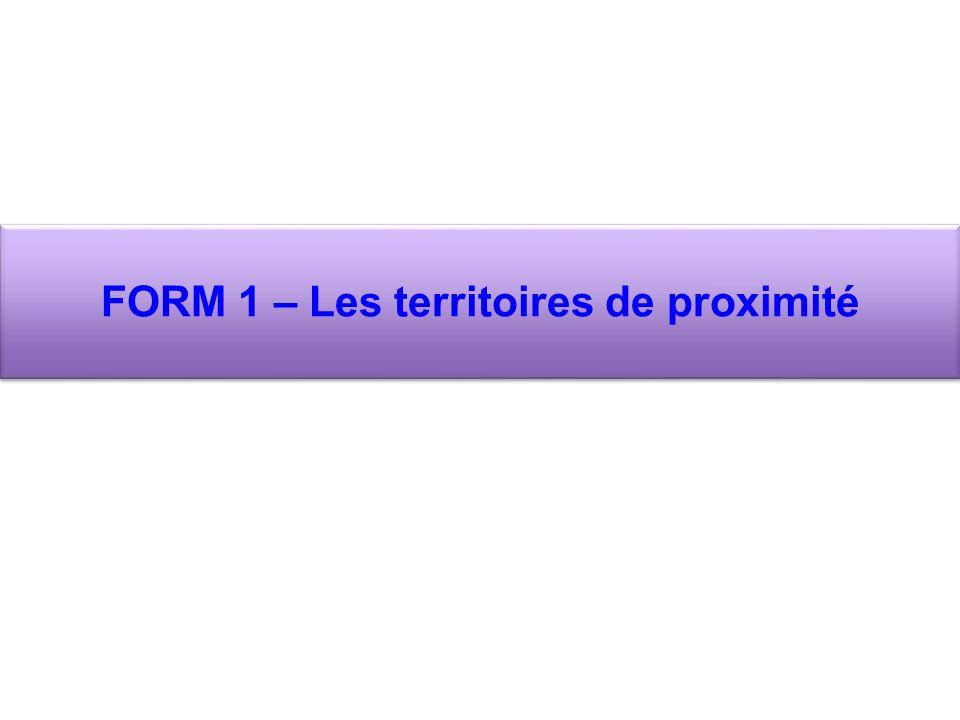 FORM 1 – Les territoires de proximité
