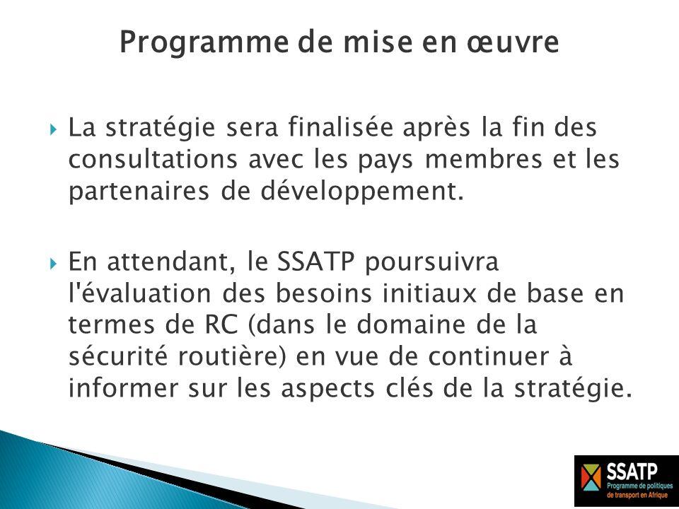 La stratégie sera finalisée après la fin des consultations avec les pays membres et les partenaires de développement.