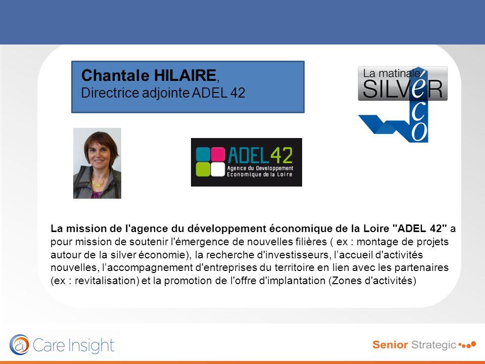 Chantale HILAIRE, Directrice adjointe ADEL 42 La mission de l'agence du développement économique de la Loire