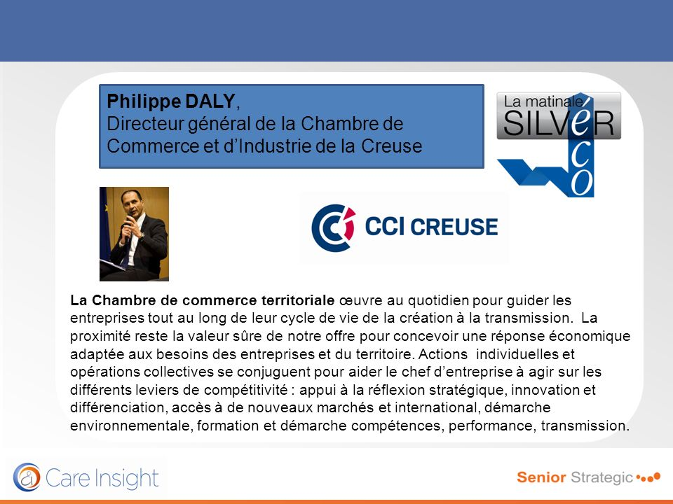 Philippe DALY, Directeur général de la Chambre de Commerce et dIndustrie de la Creuse La Chambre de commerce territoriale œuvre au quotidien pour guid