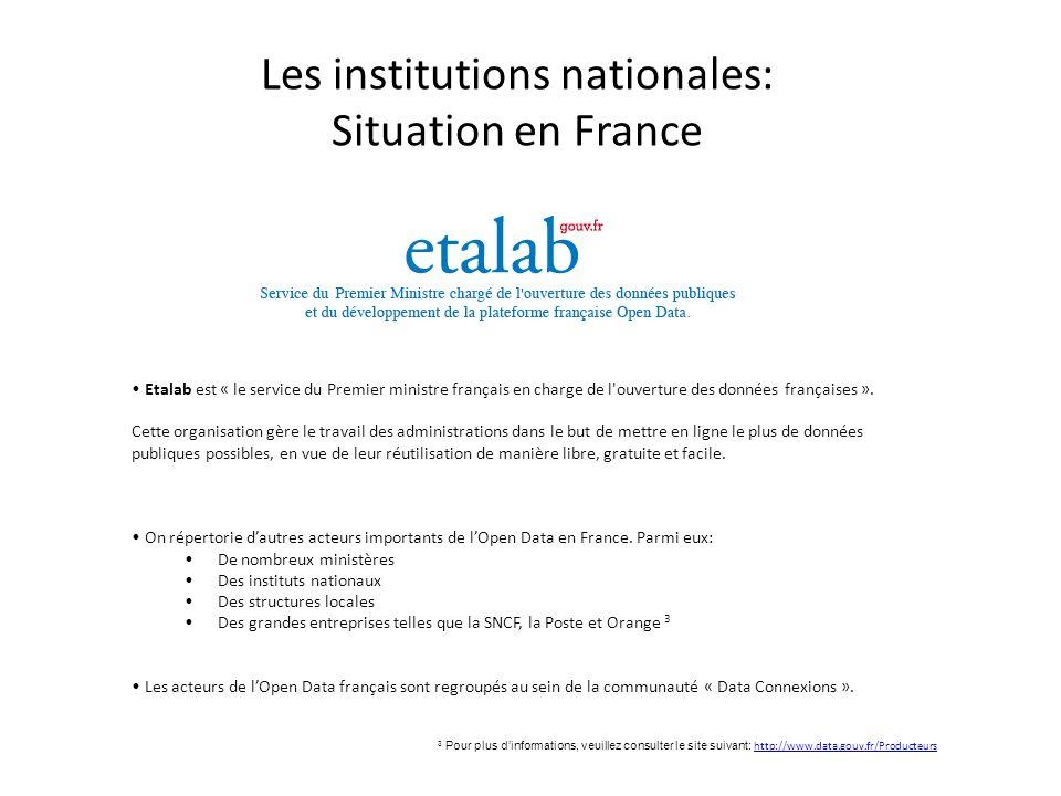 Les institutions nationales: Situation en France Etalab est « le service du Premier ministre français en charge de l'ouverture des données françaises
