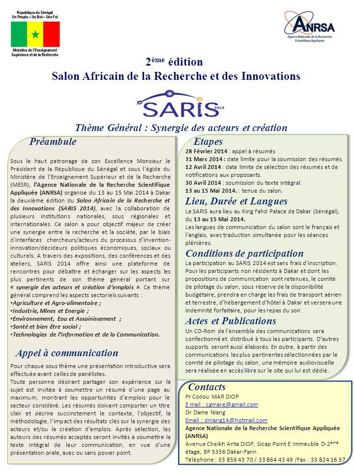 2 ème édition Salon Africain de la Recherche et des Innovations Thème Général : Synergie des acteurs et création demplois Appel à communication Etapes