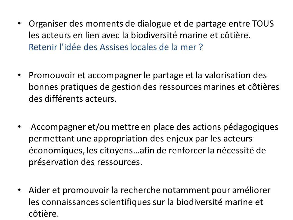 Organiser des moments de dialogue et de partage entre TOUS les acteurs en lien avec la biodiversité marine et côtière.