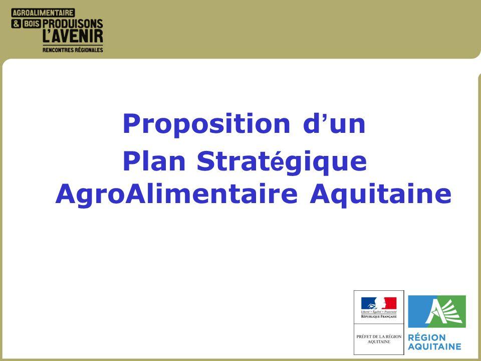 Proposition d un Plan Strat é gique AgroAlimentaire Aquitaine