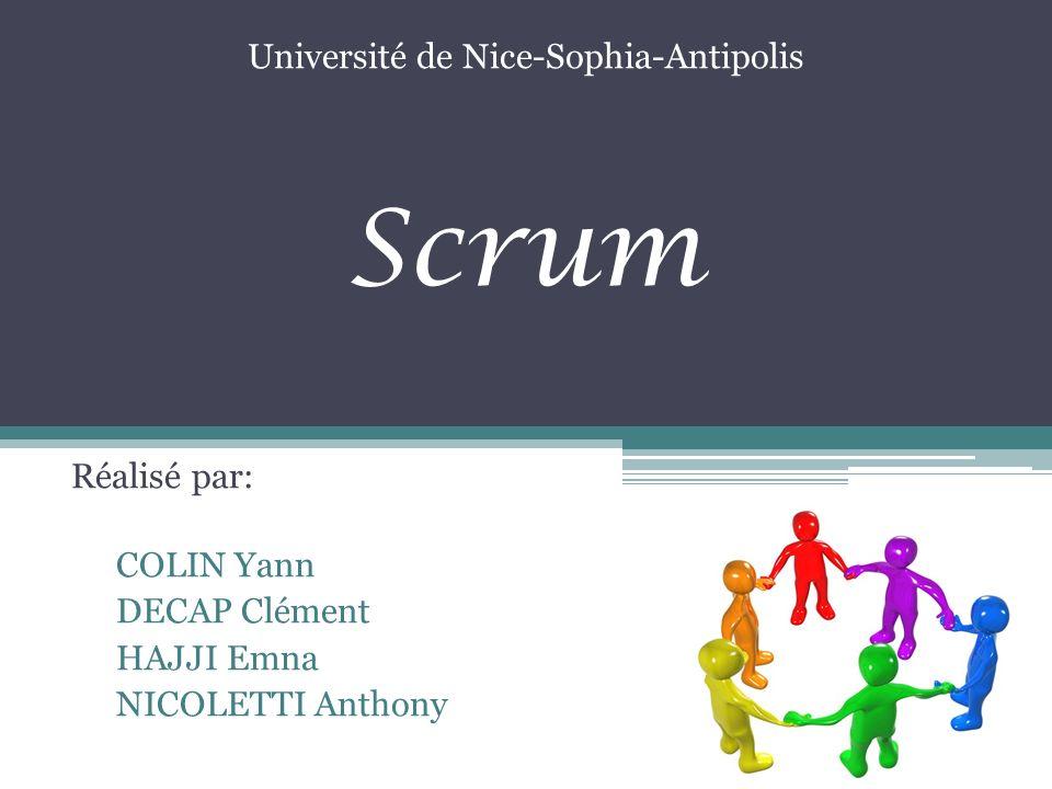 Scrum Réalisé par: COLIN Yann DECAP Clément HAJJI Emna NICOLETTI Anthony Université de Nice-Sophia-Antipolis
