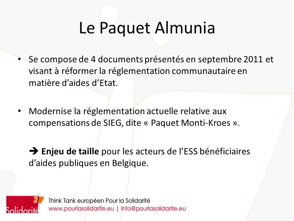 Le Paquet Almunia Se compose de 4 documents présentés en septembre 2011 et visant à réformer la réglementation communautaire en matière daides dEtat.