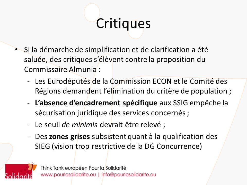 Critiques Si la démarche de simplification et de clarification a été saluée, des critiques sélèvent contre la proposition du Commissaire Almunia : -Le