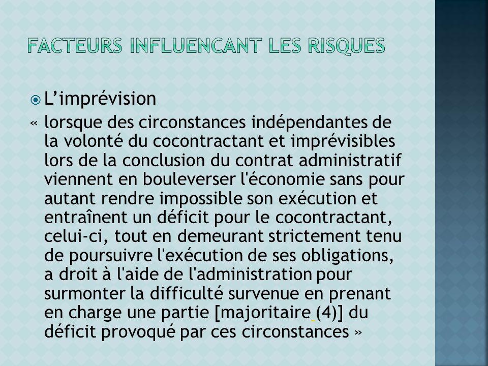Limprévision « lorsque des circonstances indépendantes de la volonté du cocontractant et imprévisibles lors de la conclusion du contrat administratif
