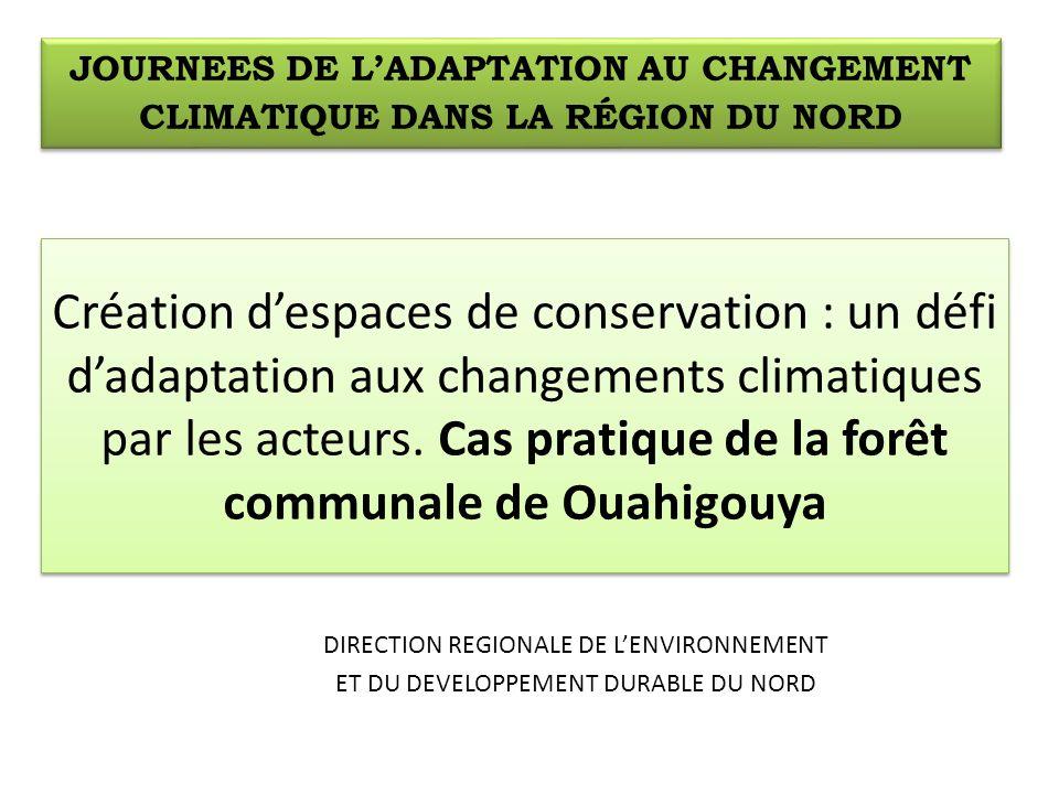 Création despaces de conservation : un défi dadaptation aux changements climatiques par les acteurs.