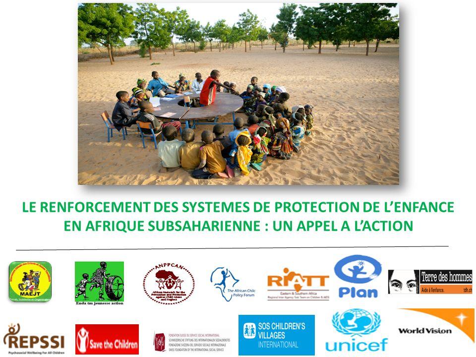 LE RENFORCEMENT DES SYSTEMES DE PROTECTION DE LENFANCE EN AFRIQUE SUBSAHARIENNE : UN APPEL A LACTION
