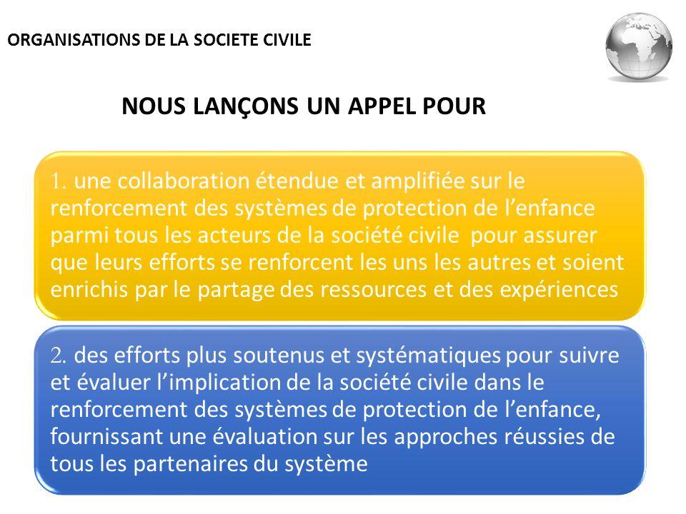 1. une collaboration étendue et amplifiée sur le renforcement des systèmes de protection de lenfance parmi tous les acteurs de la société civile pour