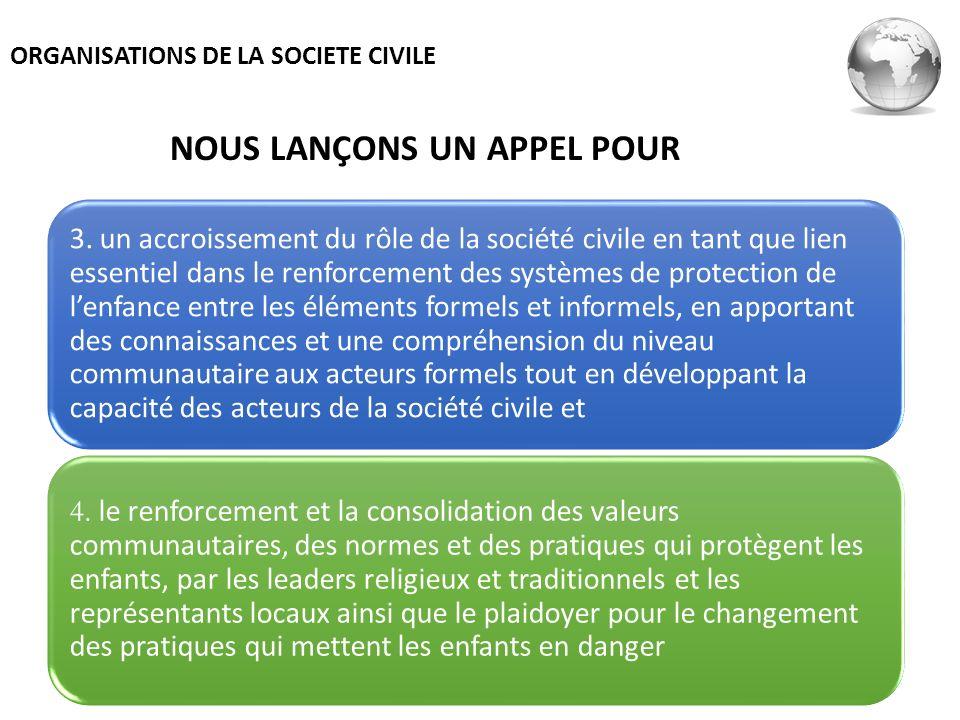 3. un accroissement du rôle de la société civile en tant que lien essentiel dans le renforcement des systèmes de protection de lenfance entre les élém