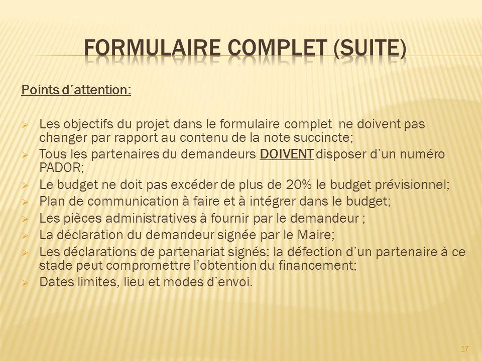 Points dattention: Les objectifs du projet dans le formulaire complet ne doivent pas changer par rapport au contenu de la note succincte; Tous les par