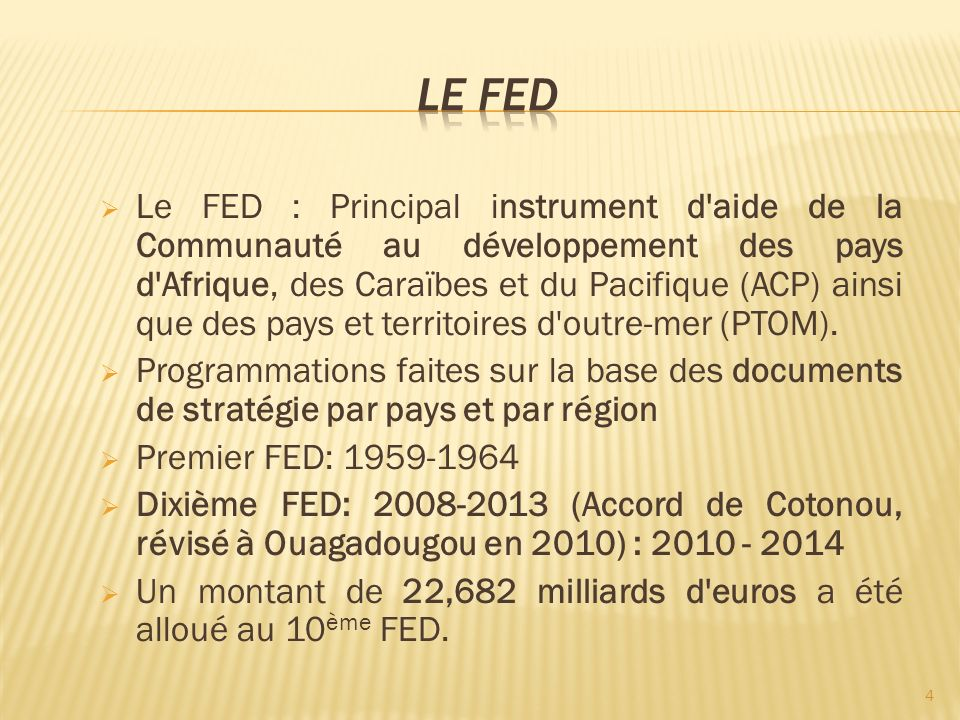 Le FED : Principal instrument d'aide de la Communauté au développement des pays d'Afrique, des Caraïbes et du Pacifique (ACP) ainsi que des pays et te