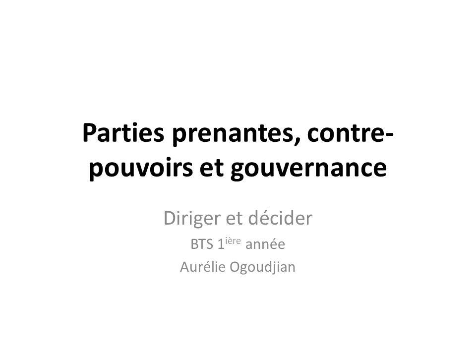 Compétences attendues Apprécier linfluence des parties prenantes sur le processus de décision Evaluer les enjeux liés aux intérêts des parties prenantes Analyser le mode de gouvernance de lentreprise