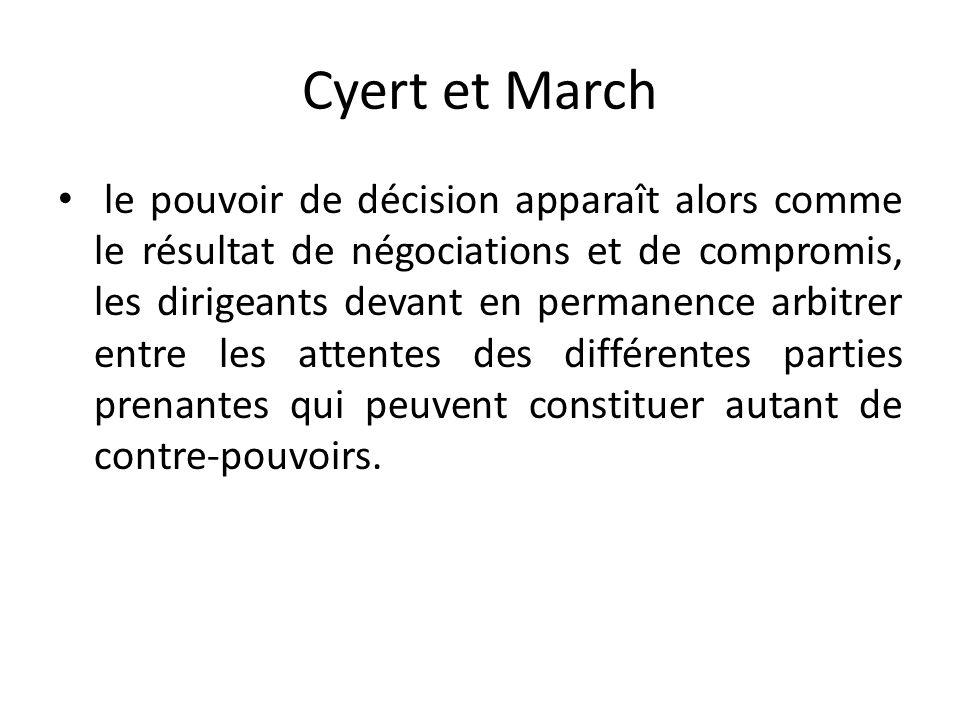 Cyert et March le pouvoir de décision apparaît alors comme le résultat de négociations et de compromis, les dirigeants devant en permanence arbitrer e