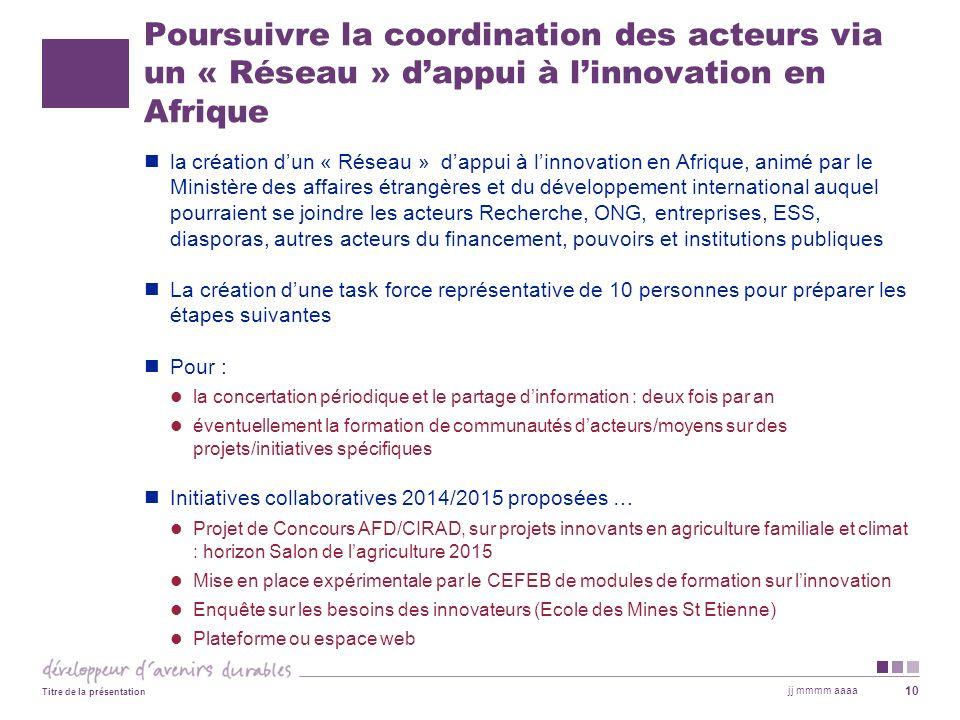 Poursuivre la coordination des acteurs via un « Réseau » dappui à linnovation en Afrique la création dun « Réseau » dappui à linnovation en Afrique, a