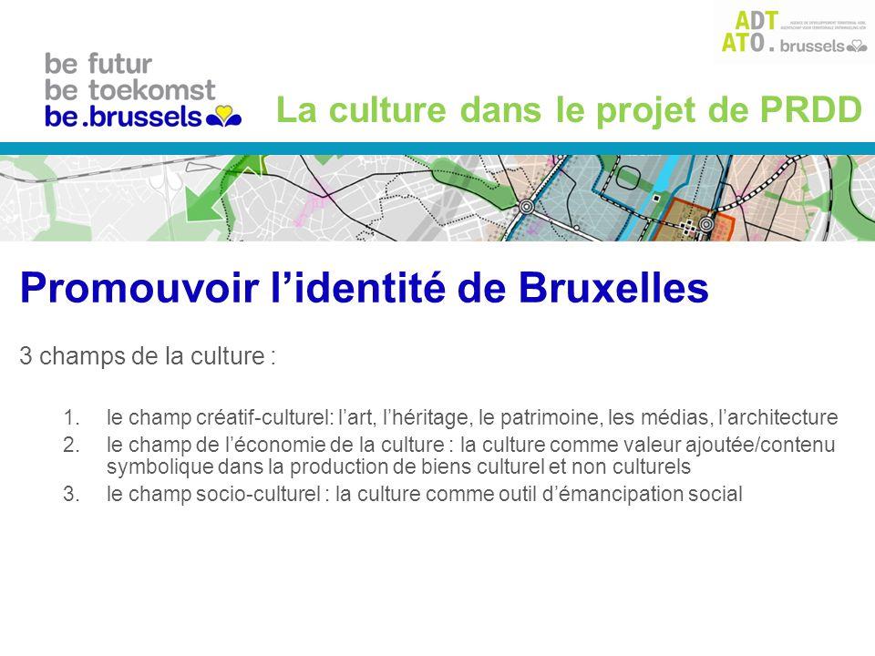 4 grandes nouveautés : 1.ouverture aux matières communautaires 2.mise en place dune politique culturelle renforcée et ambitieuse 3.développement dune vision spatiale de la Culture 4.l« Intendant » pour la Région La culture dans le projet de PRDD Promouvoir lidentité de Bruxelles