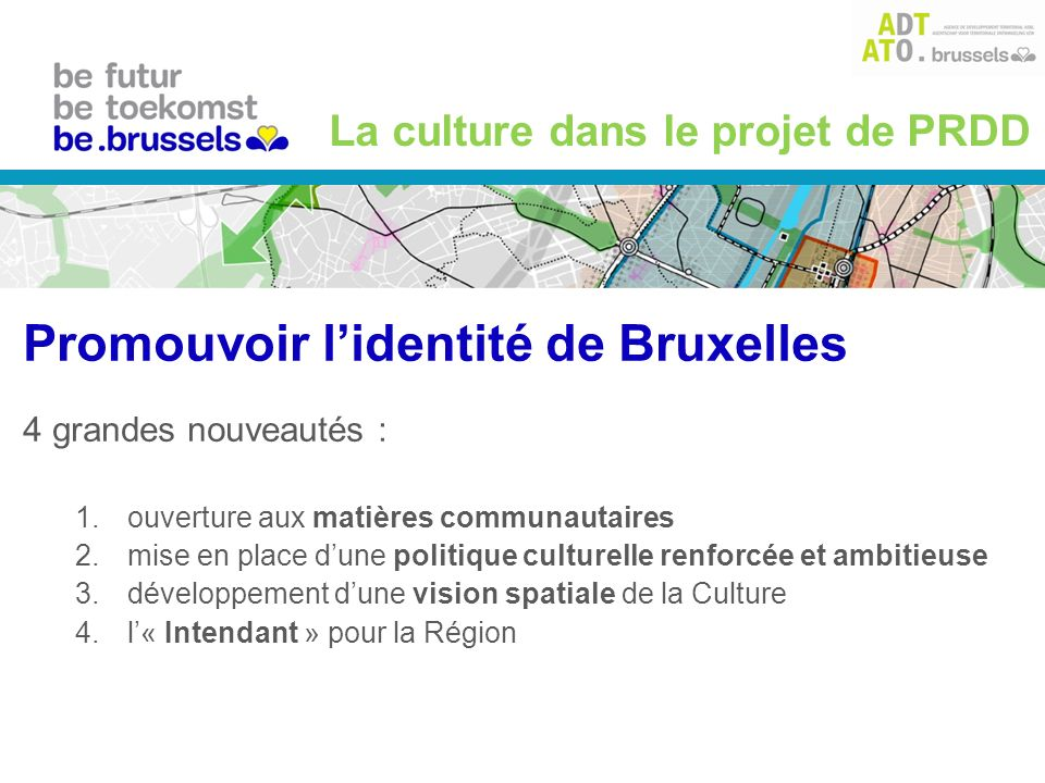 4 grandes nouveautés : 1.ouverture aux matières communautaires 2.mise en place dune politique culturelle renforcée et ambitieuse 3.développement dune