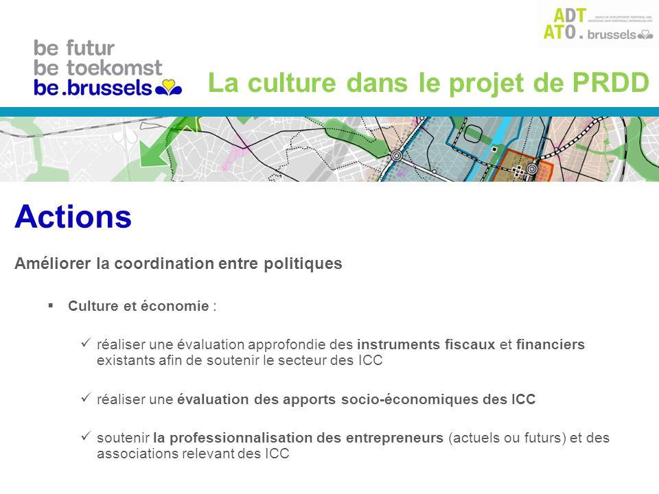 Améliorer la coordination entre politiques Culture et emploi : améliorer la professionnalisation des personnes employées dans le domaine de la culture soutenir les filières de la mode et du design, notamment par laction du MAD La culture dans le projet de PRDD Actions