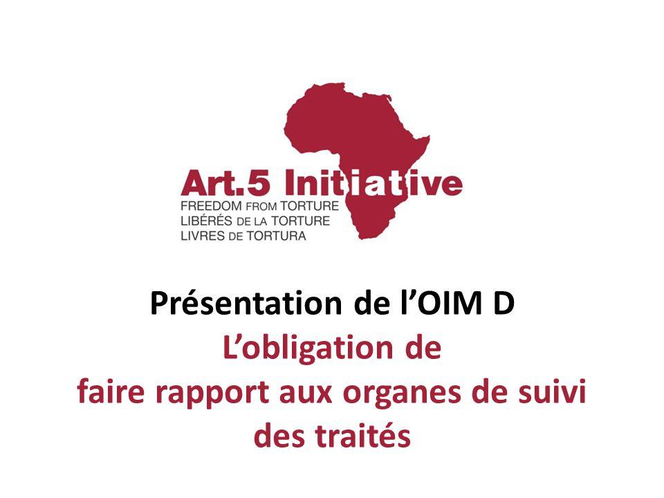 Présentation de lOIM D Lobligation de faire rapport aux organes de suivi des traités