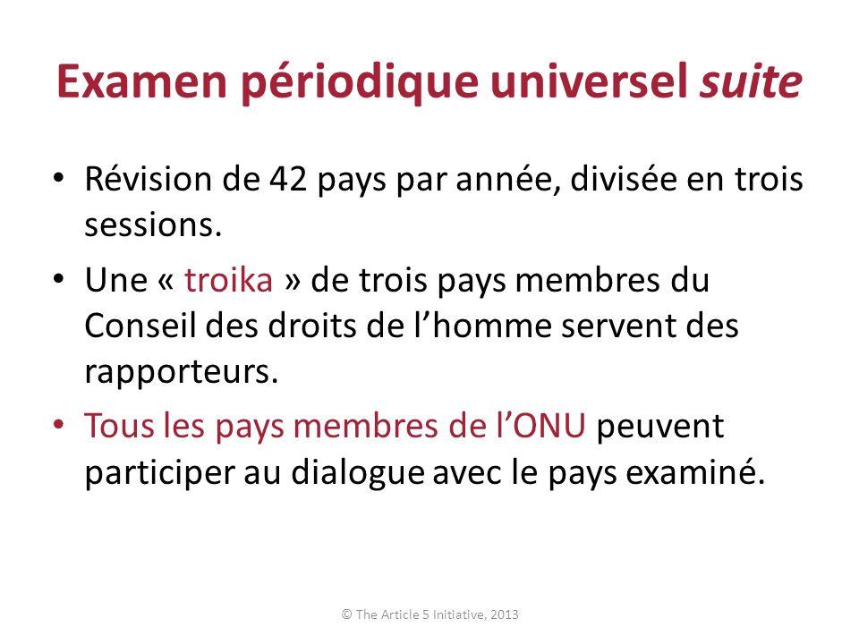 Examen périodique universel suite Révision de 42 pays par année, divisée en trois sessions.