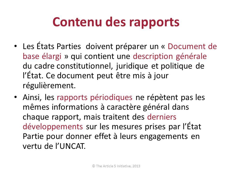 Contenu des rapports Les États Parties doivent préparer un « Document de base élargi » qui contient une description générale du cadre constitutionnel, juridique et politique de lÉtat.