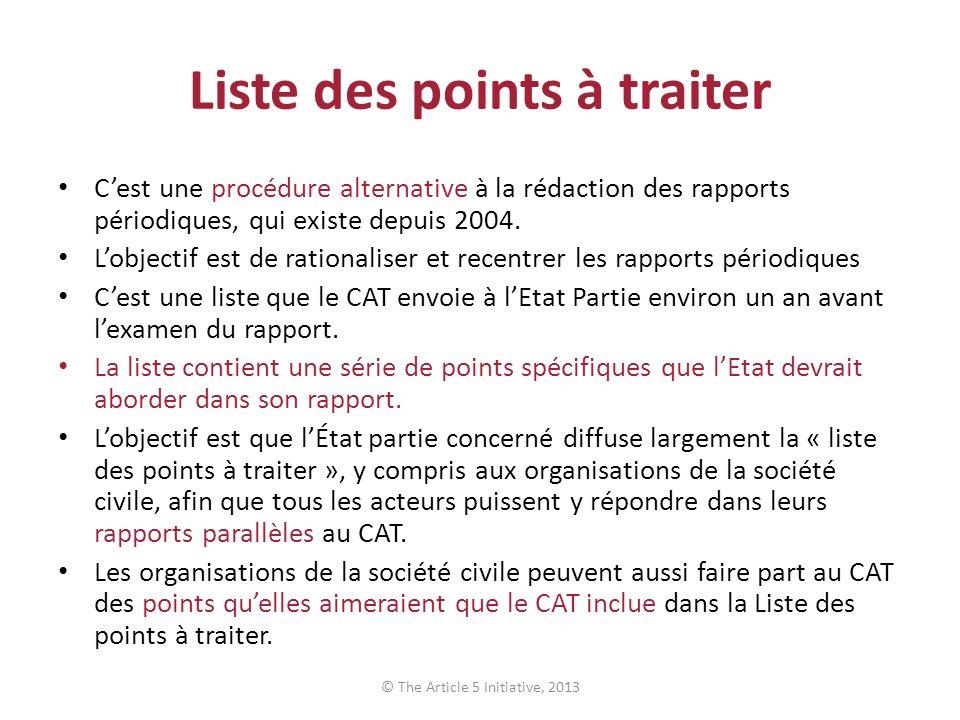 Liste des points à traiter Cest une procédure alternative à la rédaction des rapports périodiques, qui existe depuis 2004.