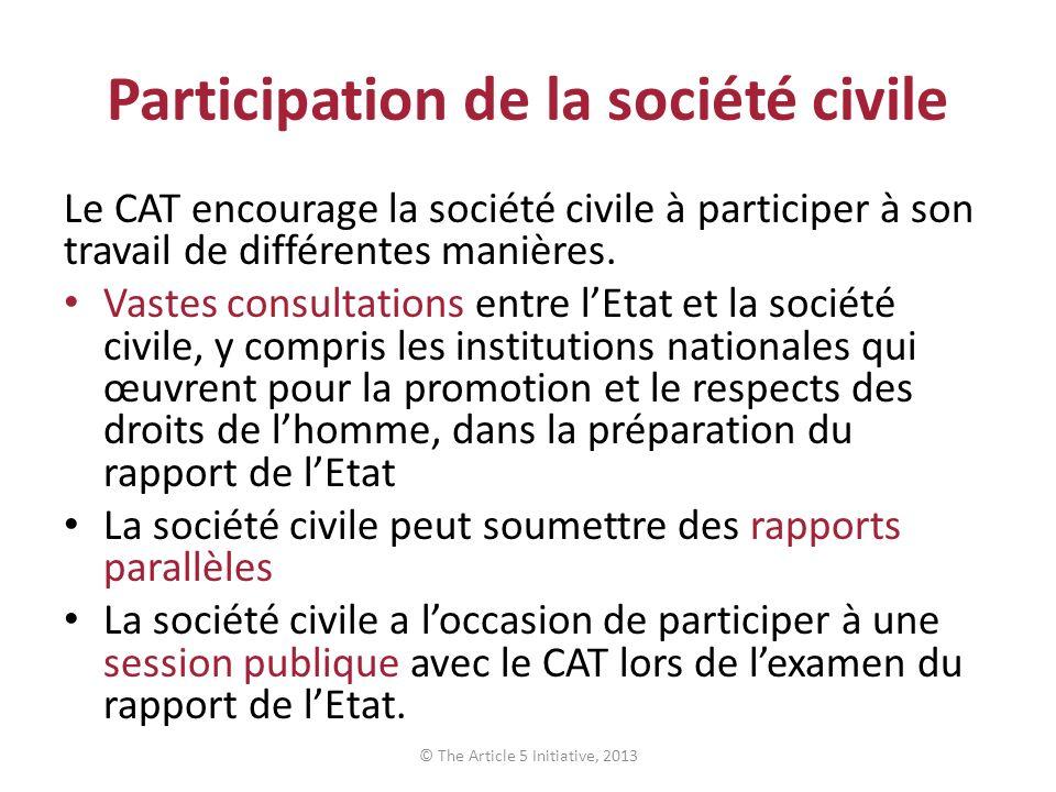Participation de la société civile Le CAT encourage la société civile à participer à son travail de différentes manières.
