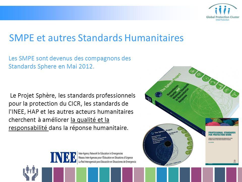 SMPE et autres Standards Humanitaires Les SMPE sont devenus des compagnons des Standards Sphere en Mai 2012.