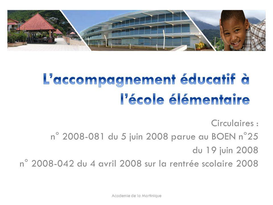 Circulaires : n° 2008-081 du 5 juin 2008 parue au BOEN n°25 du 19 juin 2008 n° 2008-042 du 4 avril 2008 sur la rentrée scolaire 2008 Academie de la Martinique