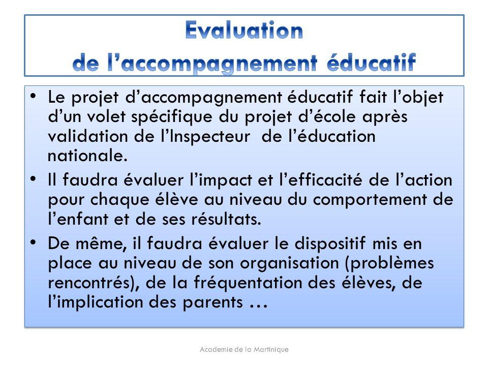 Le projet daccompagnement éducatif fait lobjet dun volet spécifique du projet décole après validation de lInspecteur de léducation nationale.